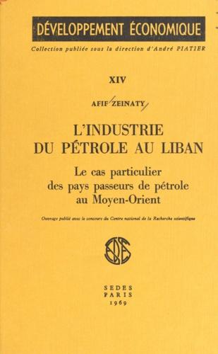L'industrie du pétrole au Liban. Le cas particulier des pays passeurs de pétrole au Moyen-Orient