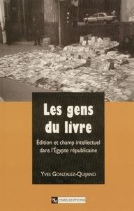 CNRS - Les gens du livre - Édition et champ intellectuel dans l'Egypte républicaine.
