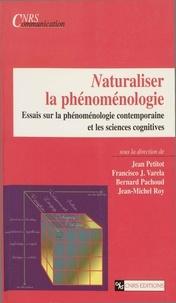 CNRS - Naturaliser la phénoménologie. - Essais sur la phénoménologie contemporaine et les sciences cognitives.