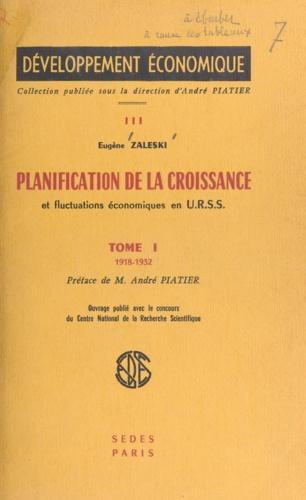 Planification de la croissance et fluctuations économiques en U.R.S.S. (1). 1918-1932