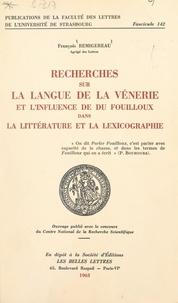CNRS et  Faculté des lettres de l'Unive - Recherches sur la langue de la vénerie et l'influence de Du Fouilloux dans la littérature et la lexicographie.