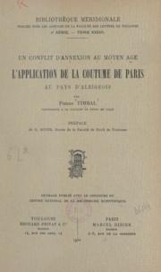 CNRS et Pierre Timbal - Un conflit d'annexion au Moyen Âge - L'application de la coutume de Paris au pays d'Albigeois.