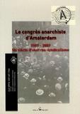 CNT-AIT Pau - Le congrès anarchiste d'Amsterdam 1907-2007 - Un siècle d'anarcho-syndicalisme.