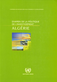 CNUCED - Algérie - Examen de la politique de l'investissement.