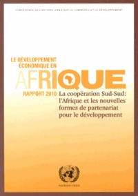 CNUCED - Le développement économique en Afrique, rapport 2010 - La coopération Sud-Sud : l'Afrique et les nouvelles formes de partenariat pour le développement.