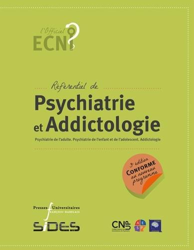 Référentiel de psychiatrie et addictologie. Psychiatrie de l'adulte. Psychiatrie de l'enfant et de l'adolescent. Addictologie 3e édition