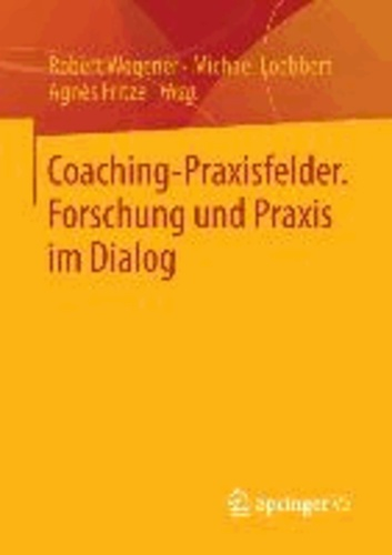 Coaching-Praxisfelder. Forschung und Praxis im Dialog.