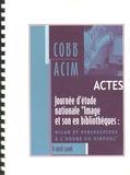 """COBB - Journée d'étude nationale """"Image et son en bibliothèques : bilan et perspectives à l'heure du virtuel"""" - Actes."""
