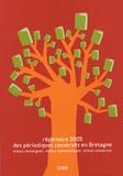 COBB - Répertoire 2005 des périodiques conservés en Bretagne - Mieux renseigner, mieux communiquer, mieux conserver.