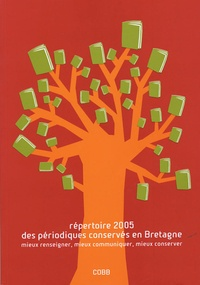 Histoiresdenlire.be Répertoire 2005 des périodiques conservés en Bretagne - Mieux renseigner, mieux communiquer, mieux conserver Image