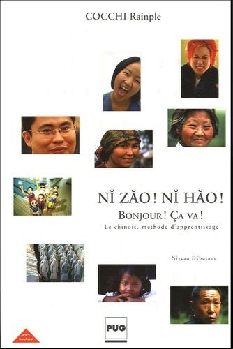 Cocchi Rainple - Ni Zao ! Ni Hao ! Bonjour ! Ca va ! - Le chinois Méthode d'apprentissage Débutants tous publics. 1 CD audio