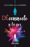Coco Brac de la Perrière - Déconnecte si tu oses - Digital Detox & des heures de vie en +.