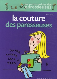 Coco Fradet - La Couture des paresseuses.