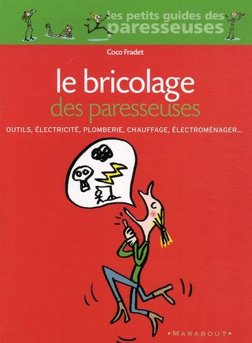 Coco Fradet - Le Bricolage des paresseuses.