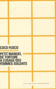 Coco Fusco - Petit manuel de torture à l'usage des femmes-soldats.