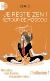 Coco - Je reste zen ! Retour de Moscou - Mes ados, mon homme, ma poupée russe... J'hallucine !.