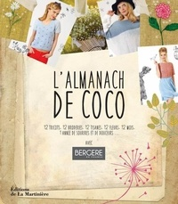Coco et Sandra Colombo - L'almanach de Coco - 12 tricots, 12 broderies, 12 tisanes, 12 fleurs, 12 mois, 1 année de sourires et de douceurs.