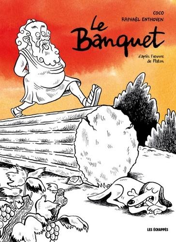 Coco et Raphaël Enthoven - Le Banquet - D'après l'oeuvre de Platon.