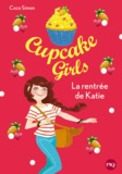Coco Simon - Cupcake Girls Tome 1 : La rentré de Katie.