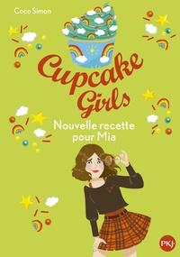 Coco Simon - Cupcake Girls Tome 14 : Nouvelle recette pour Mia.