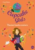 Coco Simon - Cupcake Girls Tome 18 : Passion haute couture.