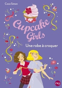 Coco Simon - Cupcake Girls Tome 22 : Une robe à croquer.