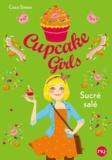 Coco Simon - Cupcake Girls Tome 3 : Sucré salé.