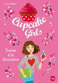 Coco Simon - Cupcake Girls Tome 6 : Treize à la douzaine.