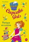 Coco Simon - Cupcake Girls Tome 8 : Panique en cuisine.