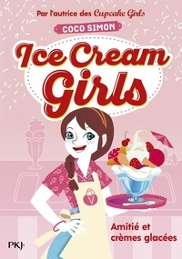 Coco Simon - Ice Cream Girls Tome 1 : Amitiés et crèmes glacées.