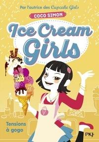 Coco Simon - Ice Cream Girls Tome 2 : Tensions à gogo.