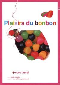 Coco Tassel et Lydia Gautier - Plaisirs du bonbon.