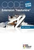 """Codes Rousseau - Code extension """"hauturière"""" - Dernière réforme."""