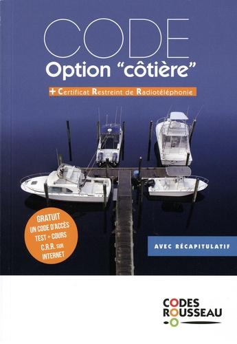 """Code option """"côtière"""" + Certificat Restreint de Radiotéléphonie. Avec récapitulatif  Edition 2021"""