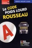 Codes Rousseau - Le Code poids lourd Rousseau - Code Transport de marchandises - Groupe lourd C1/CE/C1(97)/C1E(97)/C/CE.