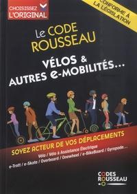 Codes Rousseau - Le Code Rousseau vélo & autres e-mobilités....