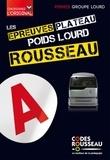 Codes Rousseau - Les épreuves plateau poids lourd Rousseau - Epreuves plateau & I.O. - Groupe lourd C1/C1E/C/CED1/D1E/D/DE.