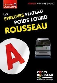 Codes Rousseau - Les épreuves plateau poids lourd Rousseau.