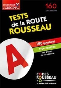 Codes Rousseau - Tests de la route Rousseau - 160 questions type examen soit 4 séries de 40 questions.