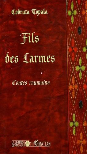 Codruta Topala - Fils des larmes - Contes roumains.