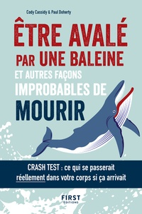 Cody Cassidy et Paul Doherty - Etre avalé par une baleine et autres façons improbables de mourir.