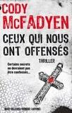 Cody McFadyen - Ceux qui nous ont offensés.