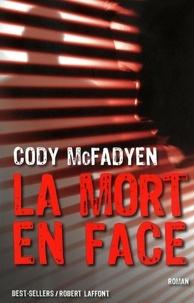 Cody McFadyen - La mort en face.