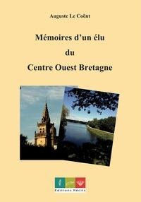 Coent auguste Le - Mémoire d'un élu du Centre Ouest Bretagne.