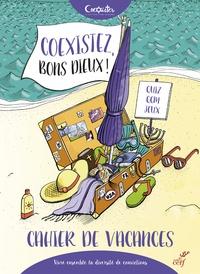 Coexistez, bons dieu! - Le cahier de vacances.pdf
