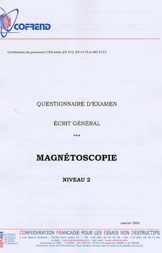 Cofrend - Certification du personnel CND Magnétoscopie niveau 2 - Questionnaire d'examen Ecrit général.