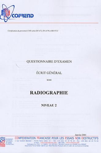 Cofrend - Certification du personnel CND Radiographie niveau 2 - Questionnaire d'examen Ecrit général.
