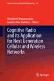 Hrishikesh Venkataraman - Cognitive Radio and its Application for Next Generation Cellular and Wireless Networks.