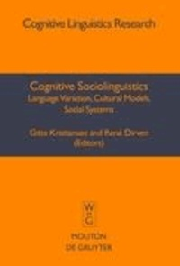 Cognitive Sociolinguistics - Language Variation, Cultural Models, Social Systems.