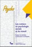 Cohen-scali valerie - Les métiers en psychologie sociale et du travail - Evaluer les individus et intervenir en entreprise.